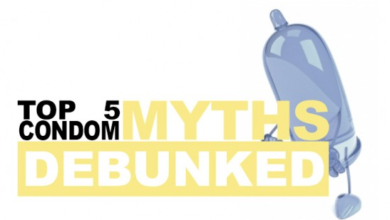 Top 5 Condom Myths Debunked